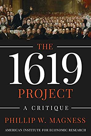Amazon.com: The 1619 Project: A Critique eBook: Magness, Phillip W. :  Kindle Store