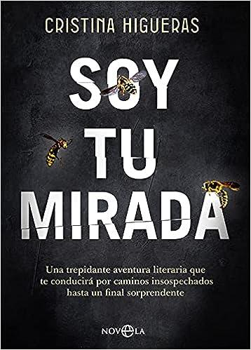 Soy tu mirada de Cristina Higueras
