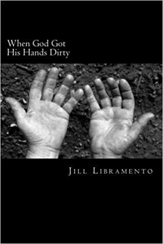 Image result for when god got his hands dirty book jill libramento