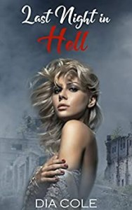 Last Night in Hell by Dia Cole