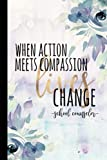 When Action Meets Compassion Lives Change School Counselor: School Counselor Gifts, Best Counselor, Counselors Notebook, School Counselor Appreciation Gift, 6x9 College Ruled
