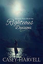 Righteous Decisions (Decisions Series Book 1)