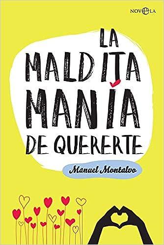 La maldita manía de quererte de Manuel Montalvo