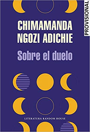 Sobre el duelo de Chimamanda Ngozi Adichie
