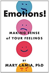 cover of Emotions! Making Sense of Your Feelings by Mary Lamia, PhD