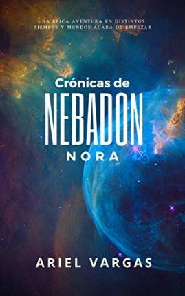 Crónicas de Nebadon: Nora (Cronicas de Nebadon nº 1) (Spanish Edition) by [Vargas, Ariel]