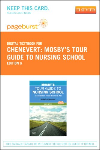 Mosby's Tour Guide to Nursing School - Elsevier eBook on VitalSource (Retail Access Card): A Student's Road Survival Kit, 6e