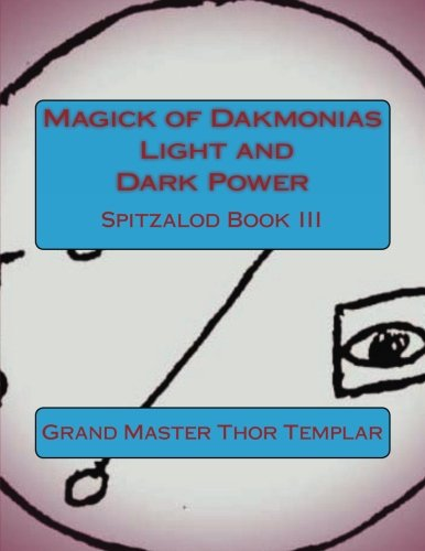 Download Magick of Dakmonias - Light and Dark Power: Ancient Order of Spitzalod - Book III