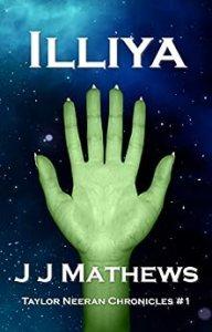 Illiya (Taylor Neeran Chronicles #1) by J J Mathews