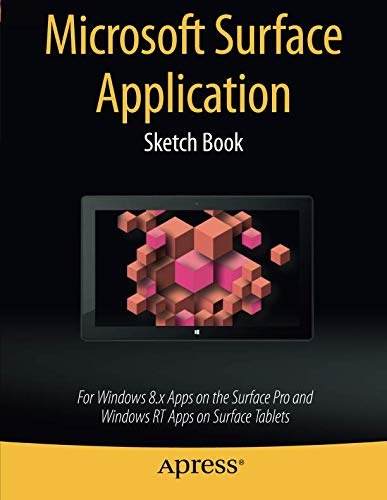 Microsoft Surface Application Sketch Book: For Windows 8 Apps on the Surface Pro and Windows RT Apps on Surface Tablets