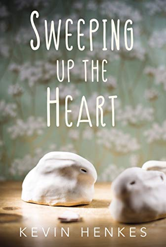 Sweeping Up the Heart by [Henkes, Kevin]