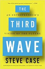 The Third Wave: An Entrepreneur's Vision of the Future - by Steve Case