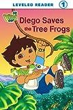Diego Saves the Tree Frogs (Go, Diego, Go!) (Ready-To-Read Go Diego Go - Level 1)