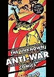 The Unknown Anti-War Comics!