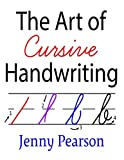 The Art of Cursive Handwriting: A Self-Teaching Workbook