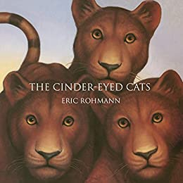 The Cinder-Eyed Cats by [Rohmann, Eric]