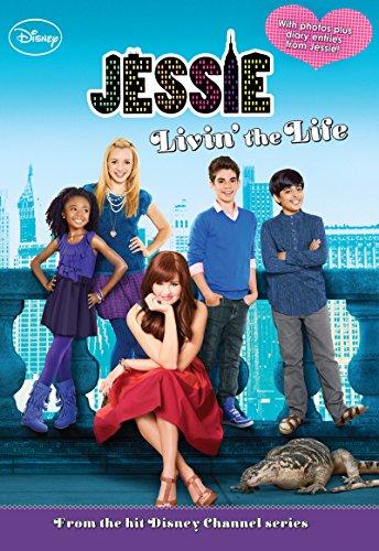 Jessie: Livin' the Life (Jessie Junior Novel Book 1)