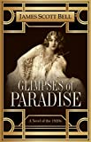 Glimpses of Paradise: A Novel of the 1920s