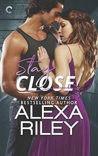 Stay Close by Alexa Riley