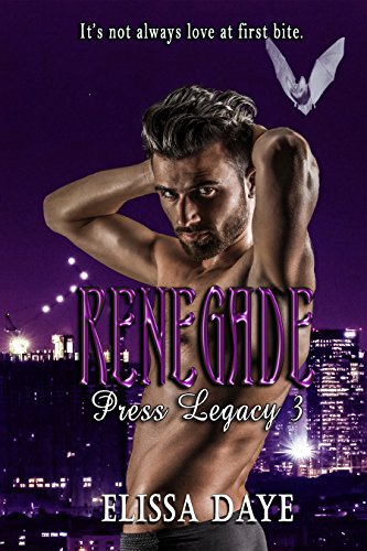 Renegade: Press Legacy – Erotic Paranormal Romance by [Daye, Elissa]