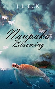 Naupaka Blooming: A Reincarnation Romance Based on the Myth of the Naupaka Flower by [Eck, J.L.]