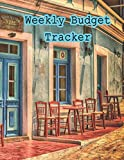 Weekly Budget Tracker: Budget Planner Bill Organizer Management In your own finances Revenue management Daily expenses Worksheets And record the time of appointment activities