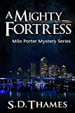 A Mighty Fortress (Milo Porter Mystery Series Book 1)