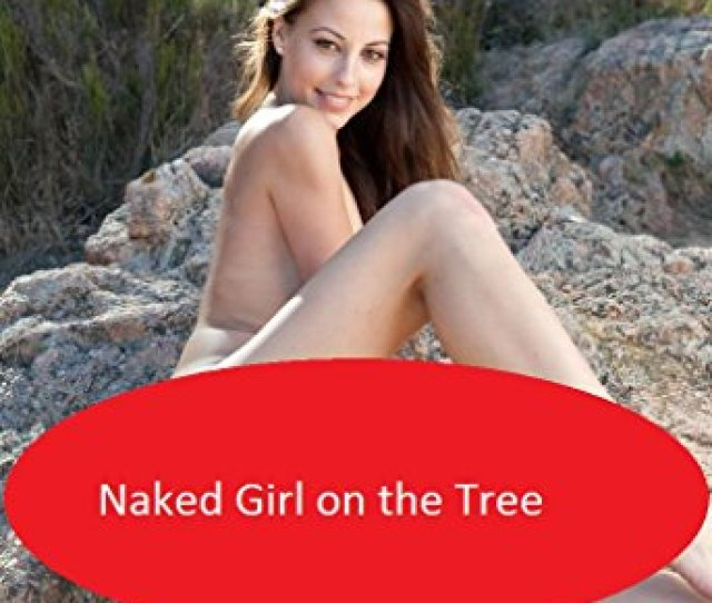 Naked Girl On The Tree By Red Digital