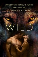 Wild by Eve Langlais, Kate Douglas, and A.C. Arthur