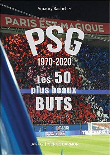 PSG 1970-2020 : Les 50 plus beaux buts