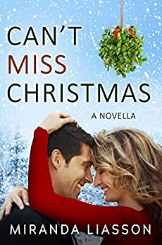 CAN'T MISS CHRISTMAS: A NOVELLA (Mirror Lake) by [Liasson, Miranda]