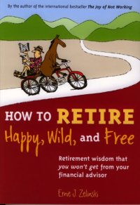 The 25 best personal finance books to read this year vintage value how to retire happy wild and free offers inspirational advice on how to enjoy life to its fullest the key to achieving an active and satisfying fandeluxe Images