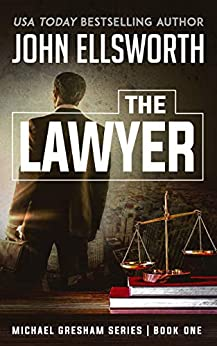 The-Lawyer-Michael-Gresham-Legal-Thrillers-Book-1