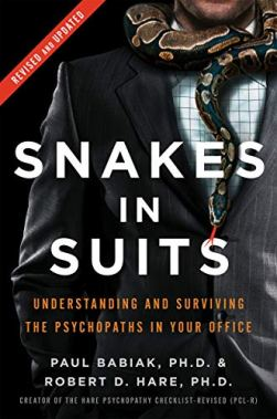 Snakes in Suits, Revised Edition: Understanding and Surviving the Psychopaths in Your Office by [Babiak, Paul, Hare, Robert D.]