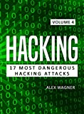 Hacking: Learn fast How to hack, strategies and hacking methods, Penetration testing Hacking Book and Black Hat Hacking (17 Most Dangerous Hacking Attacks 4)