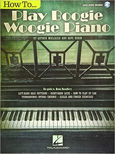 How To Play Boogie Woogie Piano (Book/Audio): Arthur Migliazza ...