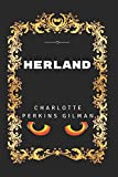 Herland: By Charlotte Perkins Gilman - Illustrated