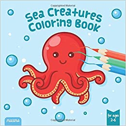 Sea Creatures Coloring Book For Ages 2 6 Sea Life Coloring Pages For Toddlers Kids For Coloring Drawing Doodeling 40 Unique Coloring Images Manatee Sea Shells And Other Ocean