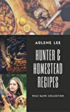 Product review for Hunter and Homestead Game Recipes: How to Cook Venison, Raccoon, Opossum, Rabbit, Squirrel, and Guinea Hen (Wild Game Collection Book 2)