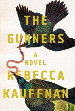 The Gunners: A Novel by [Kauffman, Rebecca]