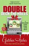 DOUBLE DECK THE HALLS (A Bellissimo Casino Crime Caper Short Story) by [Archer, Gretchen]