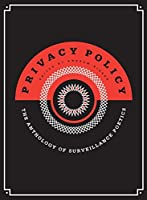 """Poetry. Drones, phone taps, NSA leaks, internet tracking—the headlines confirm it—we are living in a state of constant surveillance, and the idea of """"the private sphere"""" is no longer what it used to be. PRIVACY POLICY: THE ANTHOLOGY OF SURVEILLANCE P..."""