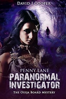 Penny Lane, Paranormal Investigator - The Ouija Board Mystery (Penny Lane - Paranormal Investigator Book 1) by [Cooper, David J]