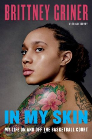 In My Skin: My Life On and Off the Basketball Court by [Griner, Brittney, Hovey, Sue]