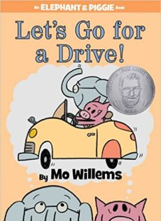 Let's Go for a Drive! (An Elephant and Piggie Book) (An Elephant ...