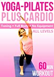 Yoga Pilates & Cardio Fusion - 60 min Fitness Workout - Full-Body, no equipment