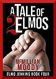 A Tale of Two Elmos (Elmo Jenkins - Book Four)
