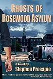Ghosts of Rosewood Asylum