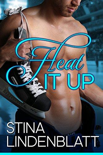 Heat It Up by Stina Lindenblatt