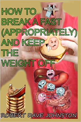 How to Break a Fast (Appropriately) and Keep the Weight Off (How ...